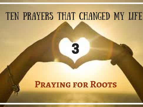 Praying for Roots