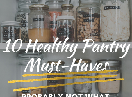 10 Healthy Pantry Must-Haves