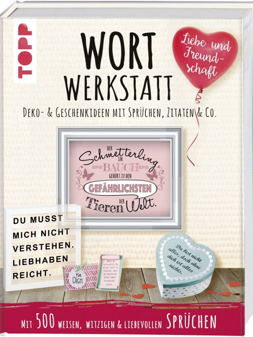 Wortwerkstatt Liebe & Freundschaft