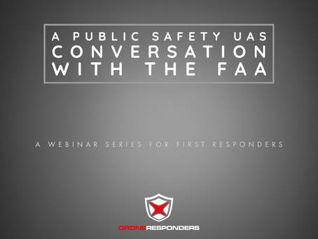 DRONERESPONDERS Webinar Series with FAA's Mike O'Shea is back on for this Wednesday at 4 pm EST
