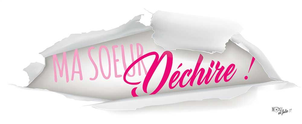 MA-SOEUR-ELLE-DECHIRE-copie