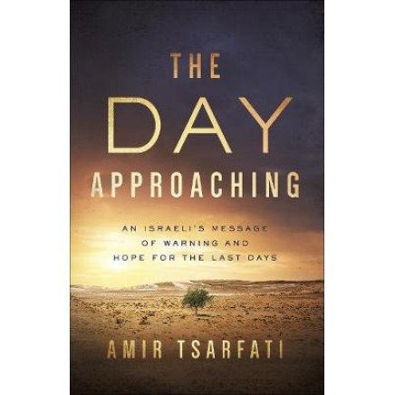 Day Approaching: An Israeli's Message of Warning & Hope