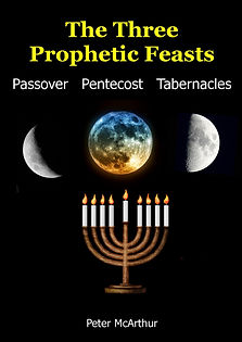 prophetic feasts, passover, pentecost, tabernacles, symbolic meaning, prophecies, last days, end times