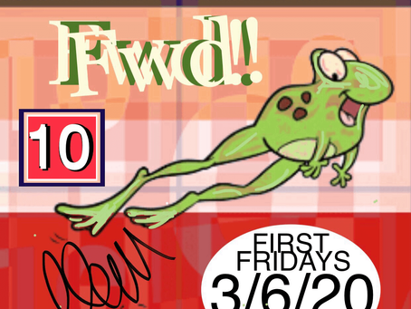 SPRING Fwd! FIRST FRIDAYS March 6