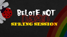 BeLOtE NOt DeAd - Spring Session