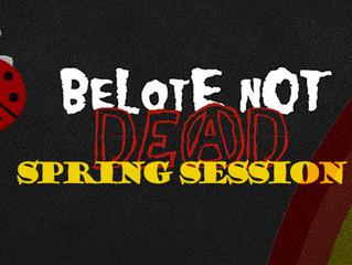 BeLOtE NOt DeAd - Spring Session