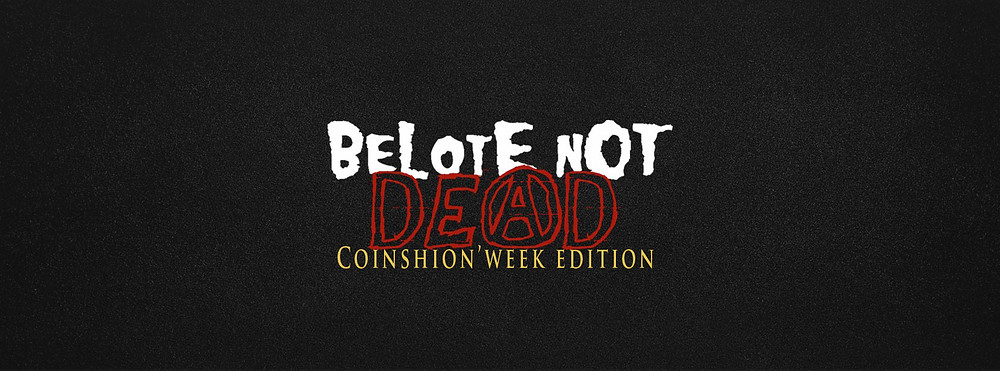 Belote not dead coinshion week edition