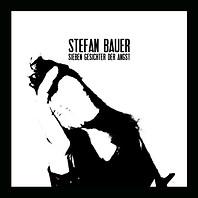 STEFAN BAUER | Sieben Gesichter der Angst | Cover