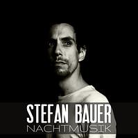 STEFAN BAUER | Nachtmusik | Cover