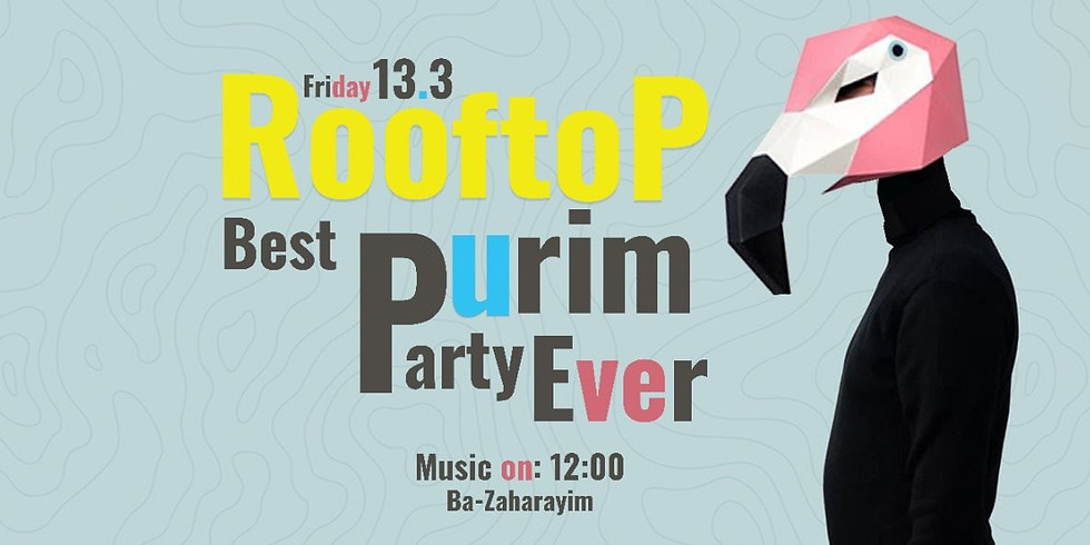 Tel Aviv | Purim RooftoP Party - Good Vibes only!
