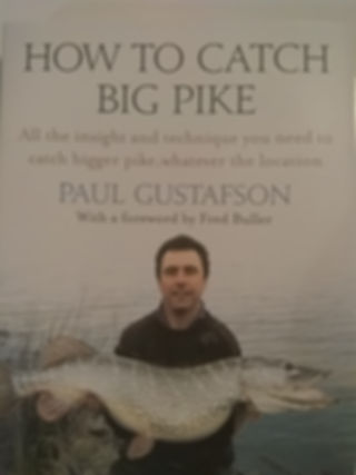 How to Catch Big Pike, Paul Gustafson