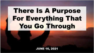 There is a purpose for everthing you're going thru