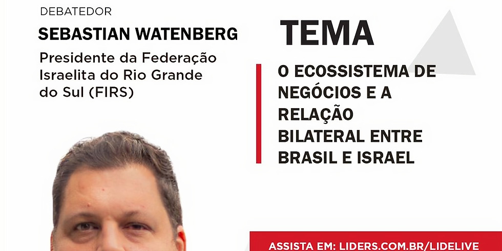 LIDE LIVE: O ecossitema de negócios e a relação bilateral entre Brasil e Israel