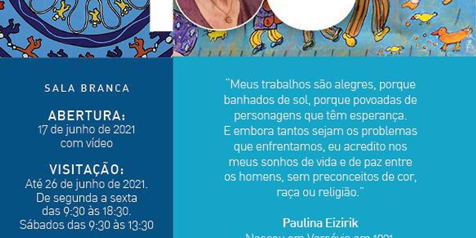 """""""Paulina Eizirik – Exposição em Homenagem à Artista"""""""