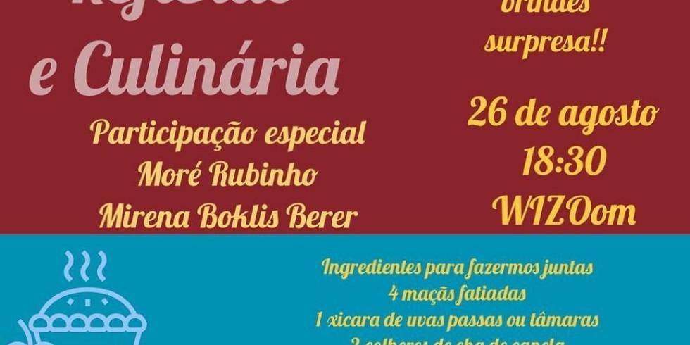 Reflexão e Culinária: Participação especial Moré Rubinho e Mirena Boklis Berer