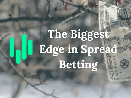 The Biggest Edge in Spread Betting