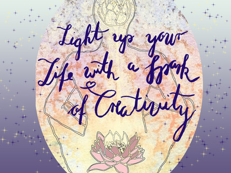 Light up your Life with a Spark of Creativity!