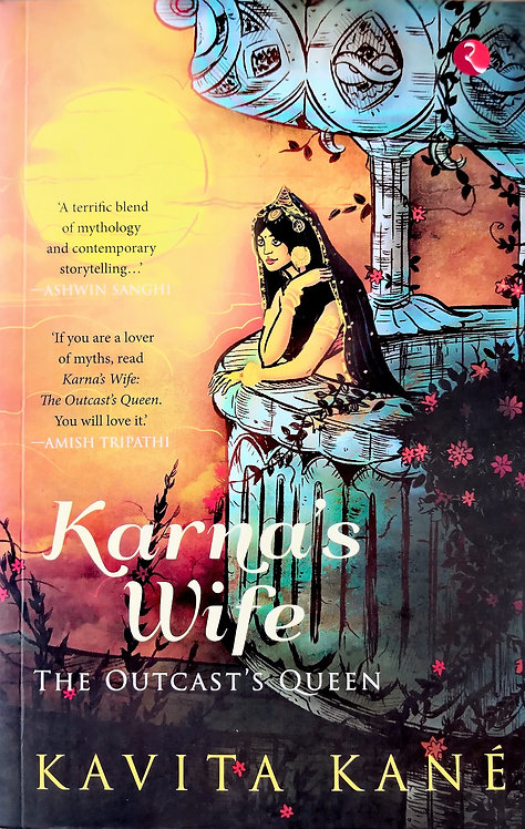 Karna's Wife: The Outcasts Queen