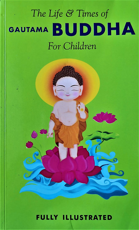 The Life & Times of Gautama Buddha for Children