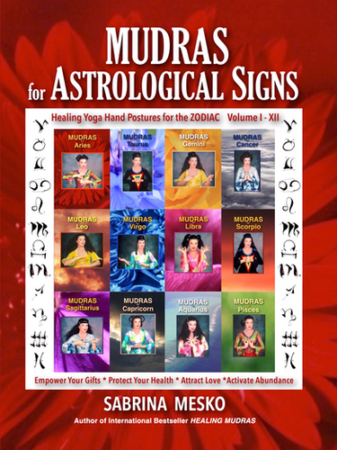 MUDRAS for ASTROLOGICAL SIGNS  by Sabrina Mesko