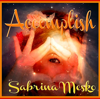 _ACCOMPLISH ~ Sabrina Mesko ~ Astral Min