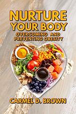 CARMEL D. BROWN Nurture your body Book