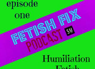 Fetish Fix Podcast!