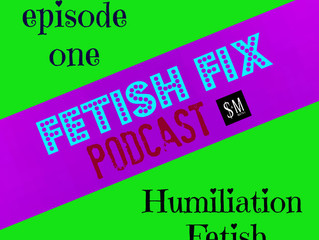 Fetish Fix Podcast!