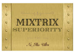 MIXTRIX Superiority