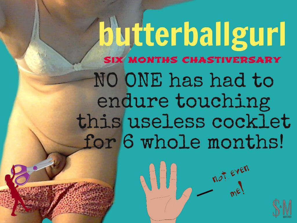 butterballgurl 6 months chastiversary