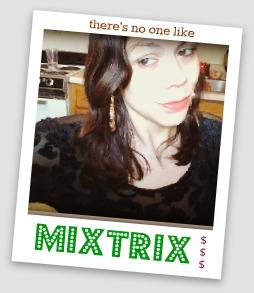 theresnoonelikeMixtrix