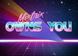Mixtrix owns you...