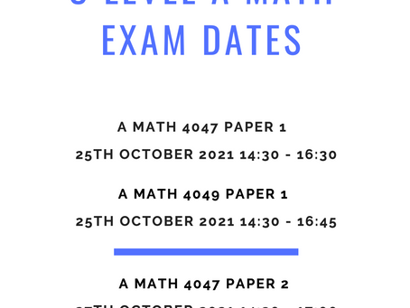 O Level A Math Examination Dates 2021
