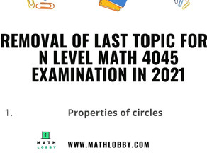 Last topic is removed from 2021 N Level Math Examination