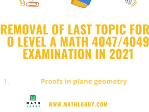 Topic removed in O Level A Math 2021 Examination