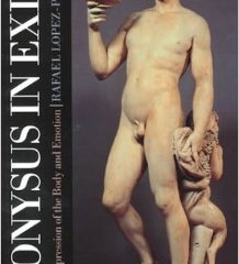 Dionysos Out of Exile:  Embodiment, Emotion, and the Recovery of the Male Soul