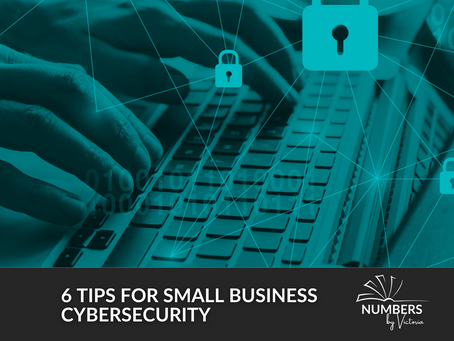 6 Tips for Small Business Cybersecurity