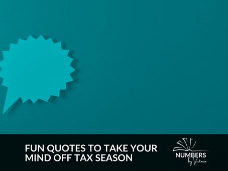Fun Quotes to Take Your Mind Off Tax Season