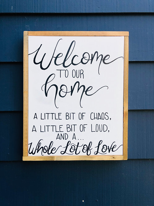 "Welcome to our home WHOLE LOT OF LOVE- 16"" x 36"""