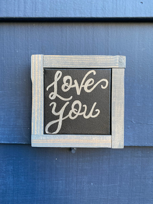 "4"" x 4"" Mini- Love You"