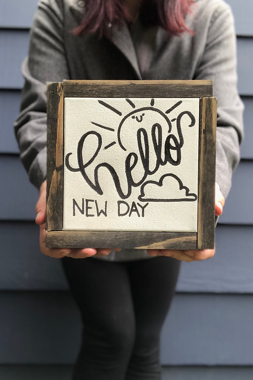 "7"" by 7"" Wood Framed ""Hello New Day"""