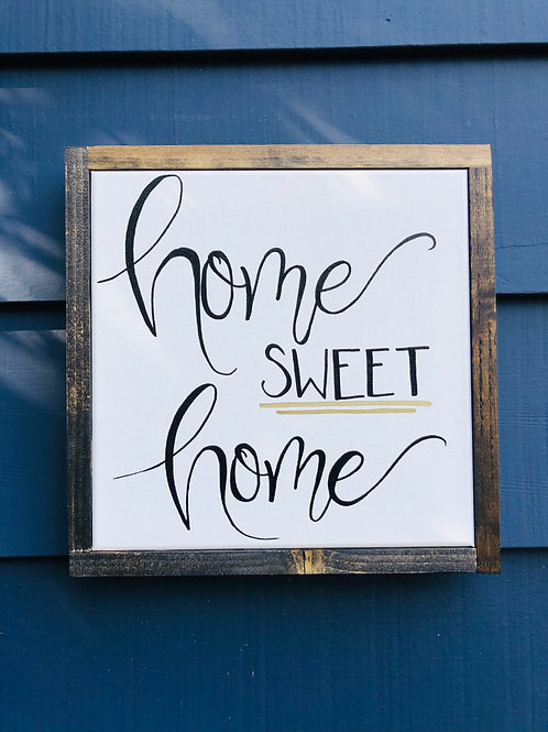"12"" by 12"" Wood Framed Canvas- Home sweet home"