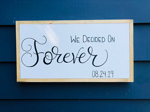 """We Decided On For Ever 12"""" x 26"""""""