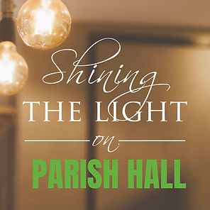 SHINING THE LIGHT ON ..parish hall (1).p