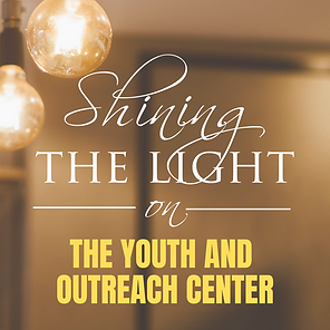 _SHINING THE LIGHT ON THE YOUTH CENTER.p