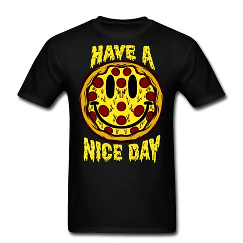 Have a Nice Day Pizza Shirt