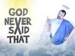 God never said that.jpg