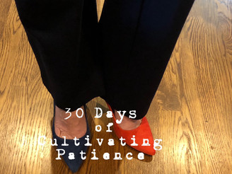 30 Days of cultivating patience