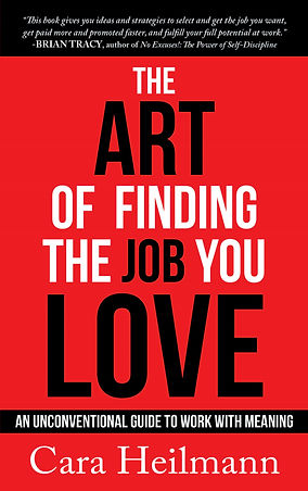 The Art of Finding The Job You Love, Book by Cara Heilmann, Career Coach