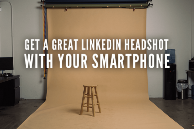 Get A Great LinkedIn Headshot With Your Smartphone